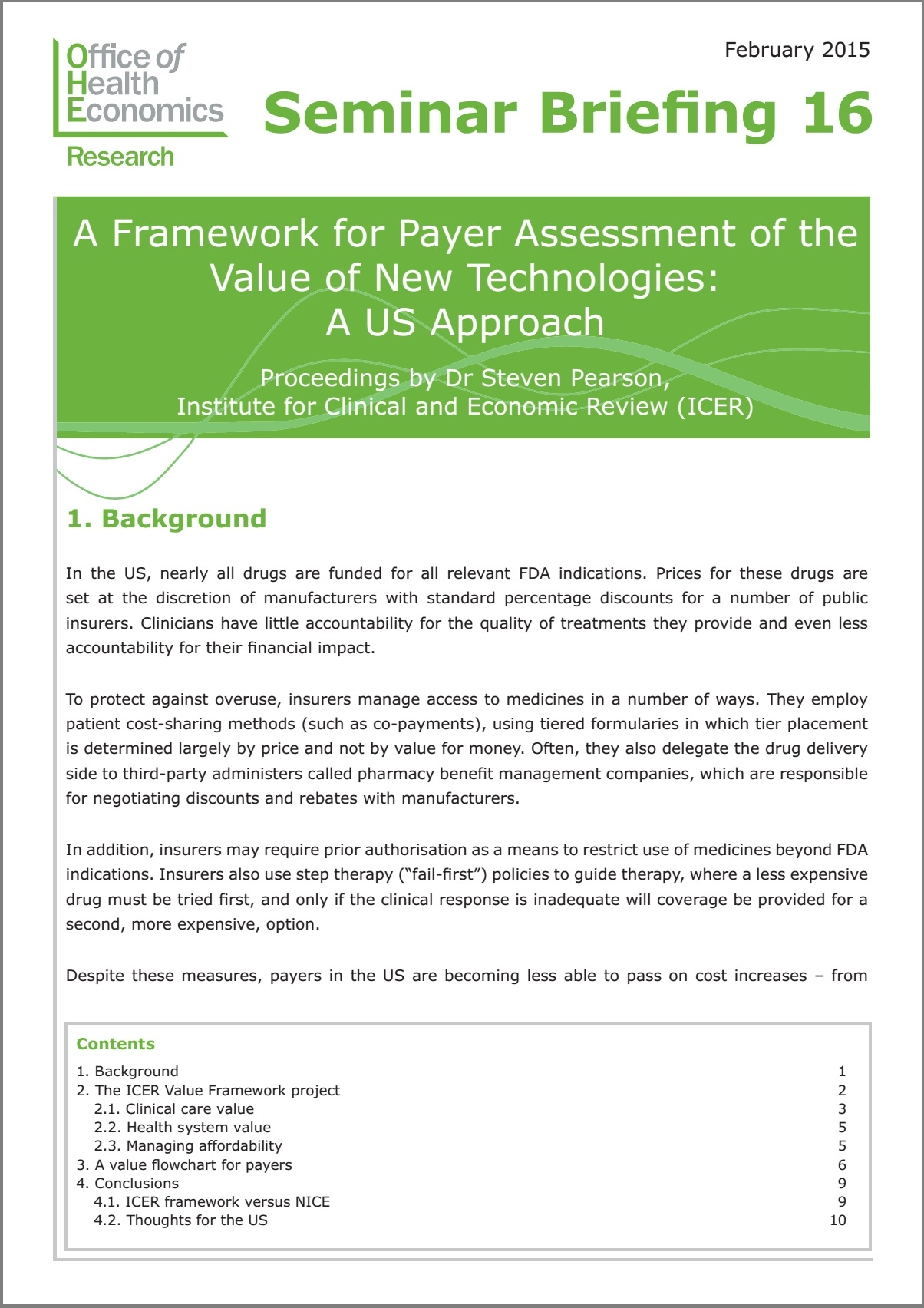 Framework For Payer Assessment Of Value Of New Technologies Assessment, process of setting a value on real or personal property, usually for the purpose of taxation. framework for payer assessment of value